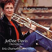 In the Moment by JoDee Davis