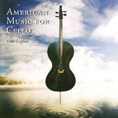 American Music for Cello by Luis Leguia