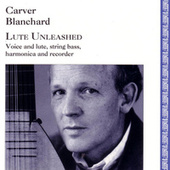 Play & Download Lute Unleashed by Carver Blanchard | Napster