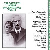 Play & Download Complete Songs of Charles Ives, Vol. 3 by Various Artists | Napster