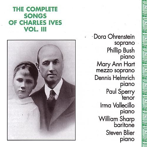 Complete Songs of Charles Ives, Vol. 3 by Various Artists
