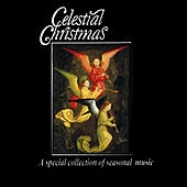 Celestial Christmas: A Special Collection of Seasonal Music by Various Artists