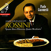 Play & Download Rossini: Quatre Hors d'Oeuvres, Quatre Mendiants, etc. by Paolo Giacometti | Napster