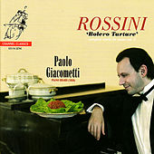 Rossini: Bolero Tartare - Complete Works for Piano, Vol. 6 by Paolo Giacometti
