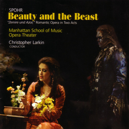 Play & Download Spohr: Beauty And The Beast by Manhattan School Of Music Opera Theater | Napster