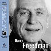Canadian Composers Portraits: Harry Freedman by Various Artists