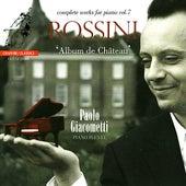 Play & Download Rossini: Prélude Prétentieux, Spécimen de Mon Temps, Valse Anti-Dansante, etc. by Paolo Giacometti | Napster