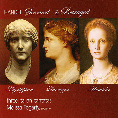 Play & Download Handel - Scorned & Betrayed by Melissa Fogarty | Napster