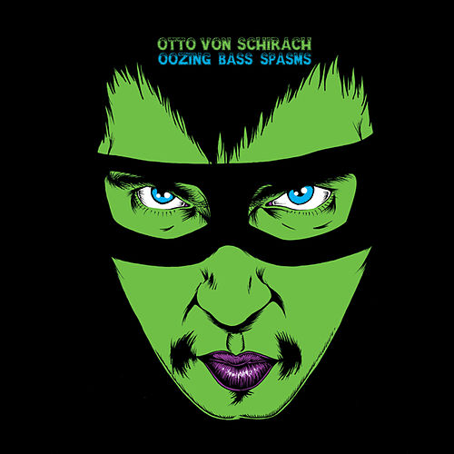 Oozing Bass Spasms by Otto Von Schirach