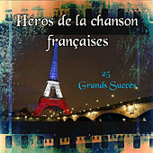 Play & Download Héros de la chanson française - 25 Grands Succès by Various Artists | Napster