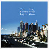 Play & Download Many Worlds Theory by The Lithium Project | Napster