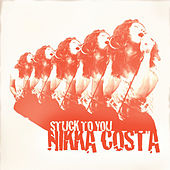 Stuck to You by Nikka Costa