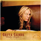 Play & Download Whiskey Thoughts by Greta Gaines | Napster
