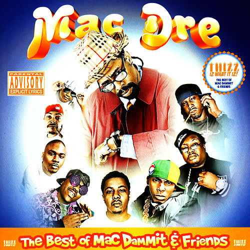 The Best of Mac Dammit and Friends by Mac Dre