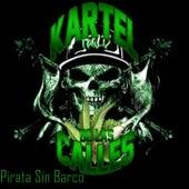Play & Download Pirata Sin Barco by Kartel De Las Calles | Napster