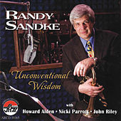 Randy Sandke: Unconventional Wisdom by Randy Sandke