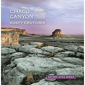 Play & Download Chaco Canyon by Rusty Crutcher | Napster