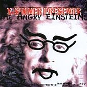 Play & Download X-Sinner Presents The Angry Einsteins