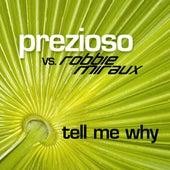 Tell Me Why by Prezioso