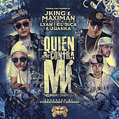 Play & Download Quien Contra Mi (feat. Lyan, El Sica & Juanka) by J King y Maximan | Napster