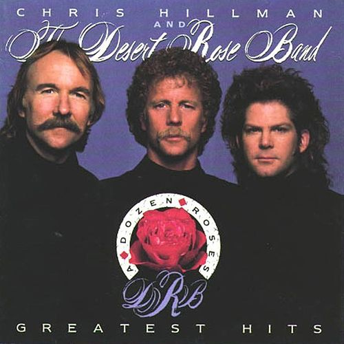 A Dozen Roses: Greatest Hits by Desert Rose Band