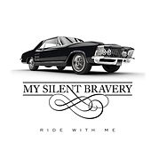 Ride With Me by My Silent Bravery