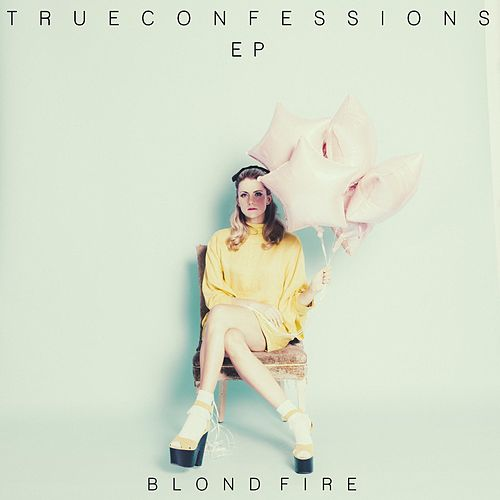 Play & Download True Confessions - EP by Blondfire | Napster