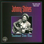 Play & Download Traditional Delta Blues by Johnny Shines | Napster