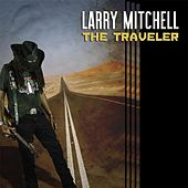 The Traveler by Larry Mitchell