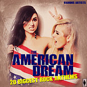 The American Dream 20 Biggest Anthems by Various Artists