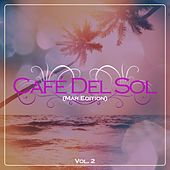 Café Del Sol (Mar Edition) Vol. 2 by Various Artists