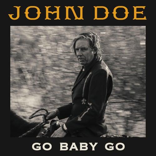 Go Baby Go von John Doe