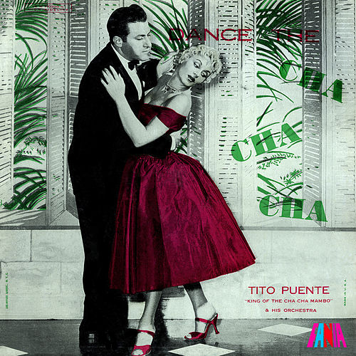Play & Download Dance the Cha Cha Cha by Tito Puente | Napster