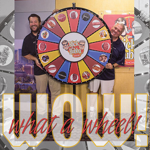 Play & Download Wow! What a Wheel! by Rick & Bubba | Napster