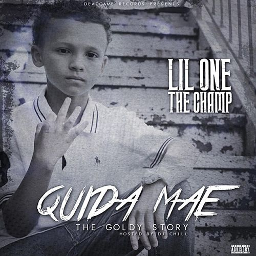 Quida Mae by Lil One The Champ