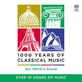Play & Download 1000 Years of Classical Music by Various Artists | Napster