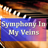 Symphony In My Veins by Various Artists