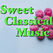 Play & Download Sweet Classical Music by Various Artists | Napster