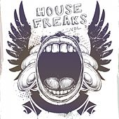 Play & Download House Freaks, Vol. 3 by Various Artists | Napster