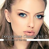 Deep House Classics, Vol. 5 (The Sound of the City) by Various Artists