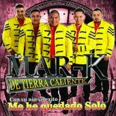 Me He Quedado Solo by La Mar-K De Tierra Caliente