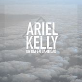 Un Dia en Santidad by Ariel Kelly