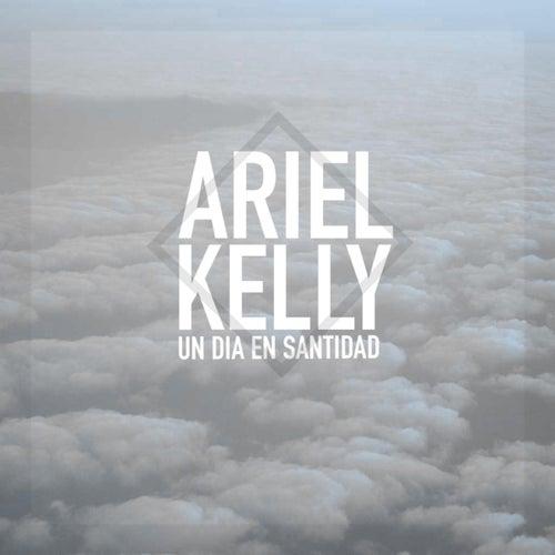 Un Dia en Santidad by Ariel Kelly