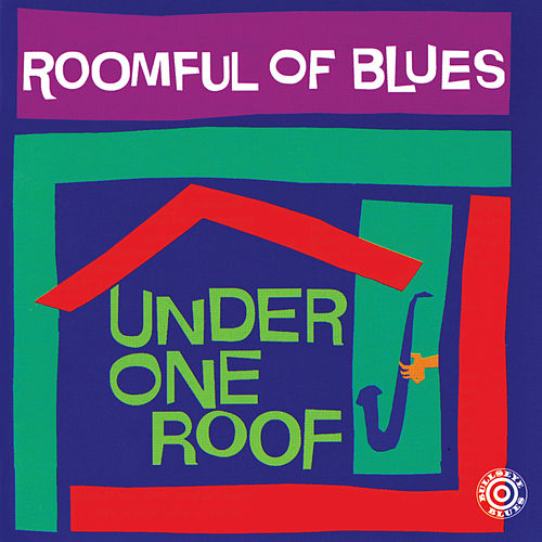 Under One Roof by Roomful of Blues