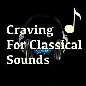 Craving For Classical Sounds by Various Artists