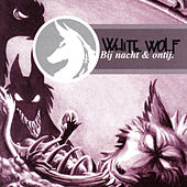 Play & Download Bij Nacht & Ontij by White Wolf | Napster