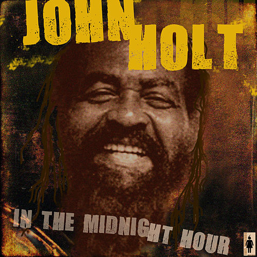 Play & Download In The Midnight Hour by John Holt | Napster