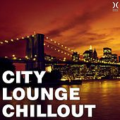 Play & Download City Lounge Chillout by Various Artists | Napster
