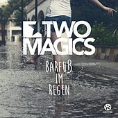 Barfuß im Regen by Two Magics