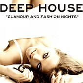 Deep House (Glamour and Fashion Night) by Various Artists